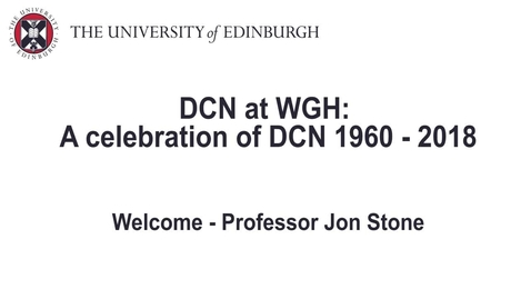 Thumbnail for entry Celebrating DCN at WGH - Professor Jon Stone, introduction