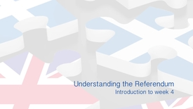 Thumbnail for entry Understanding the Referendum - Introduction to Week 4