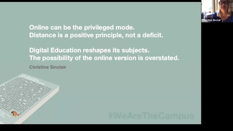 Thumbnail for entry The Manifesto for Teaching Online: Dr Christine Sinclair 'Online can be the privileged mode:  Distance is a positive principle, not a deficit'