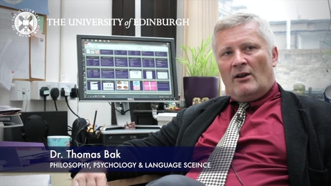 Thumbnail for entry Thomas Bak-Psychology, Psychology & Language Science-Research In A Nutshell- School of Philosophy, Psychology and Language Sciences-29/06/2012