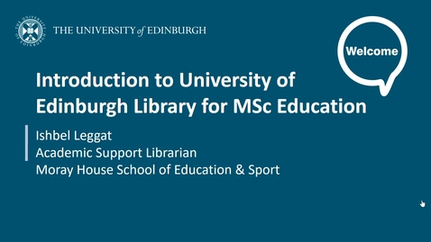 Thumbnail for entry Introduction to University of Edinburgh Library for MSc Education
