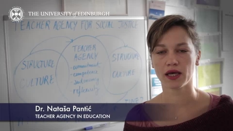 Thumbnail for entry Natasa Pantic-Teacher Agency in Education-Research In A Nutshell-The Moray House School of Education-30/04/2014
