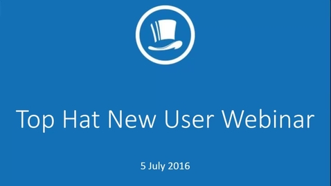 Thumbnail for entry Top Hat New User Training - 5 July 2016