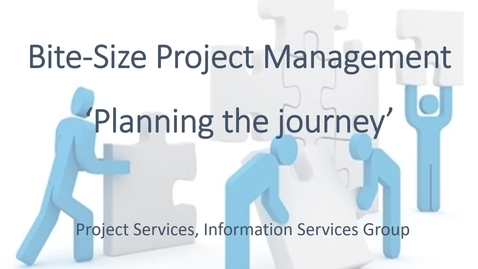 Thumbnail for entry Bitesize Practical Project Management - part 2 of 4 - Planning the journey