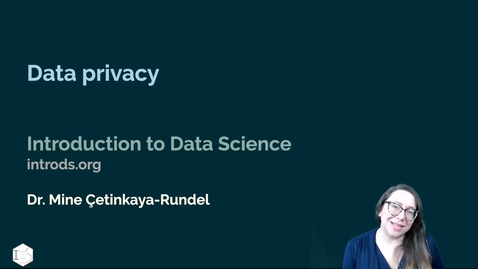 Thumbnail for entry IDS - Week 07 - 03 - Data privacy