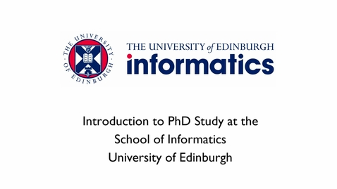 Thumbnail for entry Introduction to PhD study at Informatics