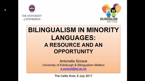 Thumbnail for entry Bilingualism in Minority Languages - Professor Antonella Sorace at the Celtic Knot: Wikipedia Language Conference 2017