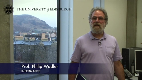 Thumbnail for entry Philip Wadler - Informatics - Research In A Nutshell - School of Informatics -19/03/2013