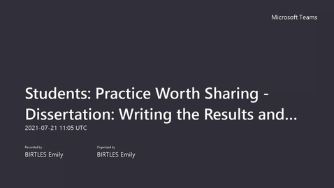 Thumbnail for entry Students_ Practice Worth Sharing - Dissertation_ Writing the Results and Discussion chapters (Part 1)