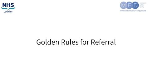 Thumbnail for entry Golden Rules for Referral