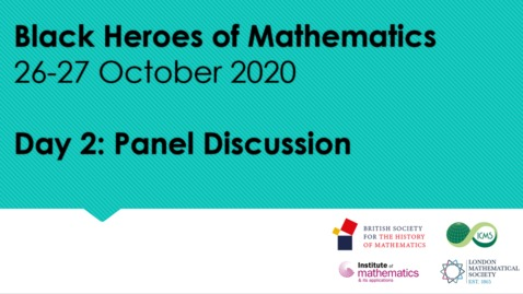 Thumbnail for entry Black Heroes of Mathematics Conference: Panel Discussion 2