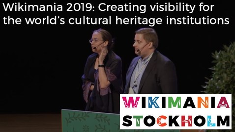 Thumbnail for entry Wikimania 2019: Creating visibility for the world's cultural heritage institutions