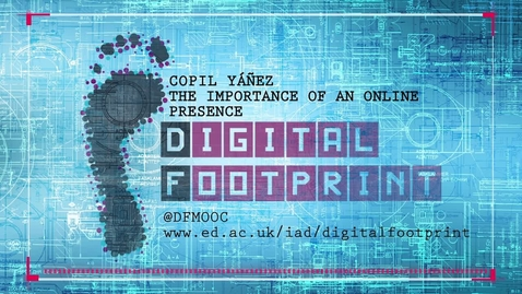Thumbnail for entry Digital Footprint - Copil Yanez - The importance of an online presence