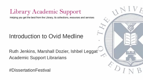 Thumbnail for entry Introduction to Ovid Medline (Dissertation Festival)