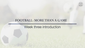 Thumbnail for entry Football: More than a game - Introduction to Week 3