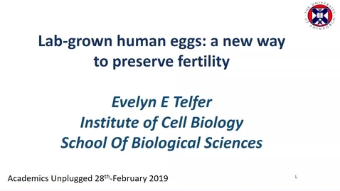 Thumbnail for entry Lab-grown human eggs; Prof Evelyn Telfer
