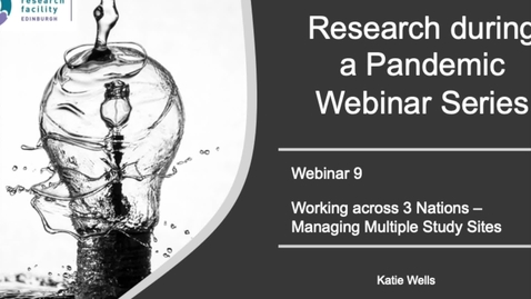 Thumbnail for entry Research During the Pandemic: Working Across 3 Nations - Managing Multiple Study Sites