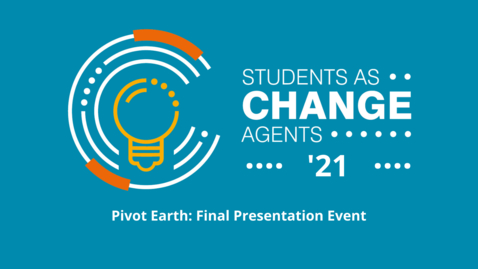 Thumbnail for entry SACHA '21 - Pivot Earth - Final Presentation Event