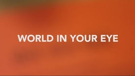 Thumbnail for entry WORLD IN YOUR EYE
