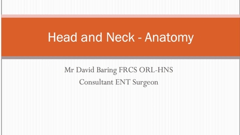 Thumbnail for entry Head and Neck - Anatomy - MBChB Yr5