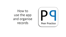 Thumbnail for entry Peer Practice App and Organising Records