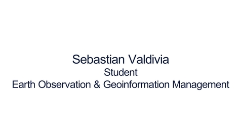 Thumbnail for entry Hear from our students: Earth Observation and Geoinformation Management