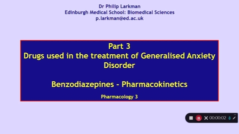 Thumbnail for entry Pharmacology 3: Anxiolytic Drugs - Part 3 Dr Phil Larkman