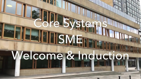 Thumbnail for entry Core Systems SME Welcome & Introduction