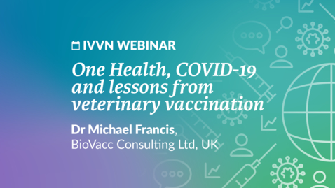 Thumbnail for entry One Health, COVID-19 and lessons from veterinary vaccination