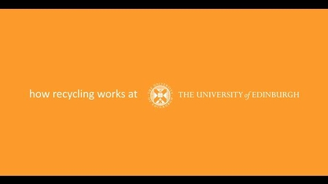 Thumbnail for entry How recycling works at The University of Edinburgh