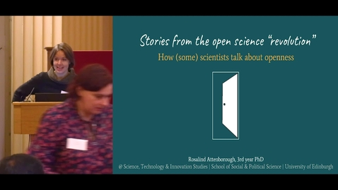 "Thumbnail for entry Stories from the ""open science revolution"": how scientists talk about openness - Rosalind Attenborough"