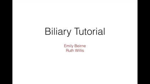 Thumbnail for entry Biliary Tutorial