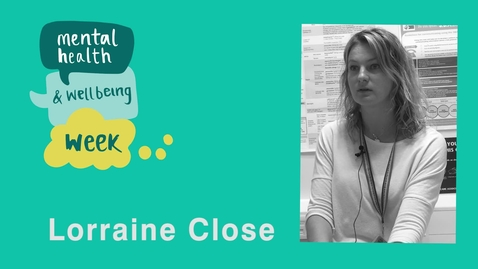Thumbnail for entry Mental Health and Wellbeing Week:  Lorraine Close