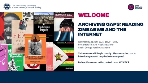 Thumbnail for entry Archiving Gaps: Reading Zimbabwe and The Internet