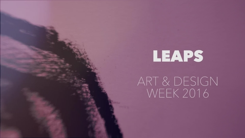 Thumbnail for entry LEAPS creative extras art & design week 2016