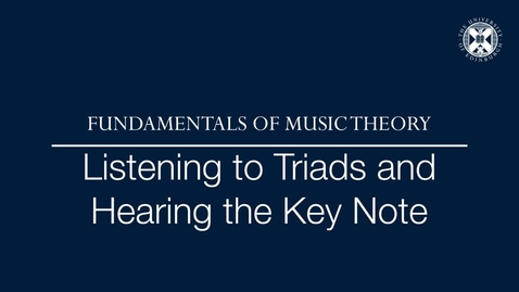 Thumbnail for entry Fundamentals of music theory - Listening to triads and hearing the key note