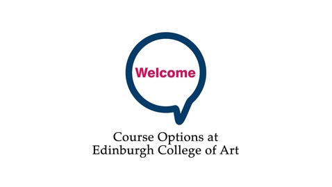 Thumbnail for entry Edinburgh College of Art course options 2021/22