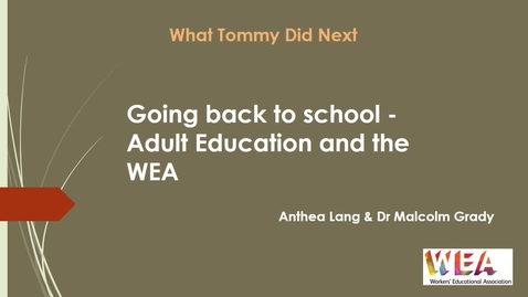 Thumbnail for entry Anthea Lang and Malcolm Grady - adult education and the WEA