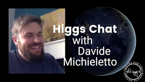 Thumbnail for entry Higgs Chat with Davide Michieletto