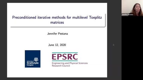 Thumbnail for entry  Preconditioned iterative methods for multilevel Toeplitz matrices - Jennifer Pestana