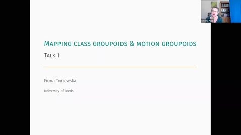 Thumbnail for entry LMS YaMCATS Fiona Torzewska: Mapping class groupoids and motion groupoids