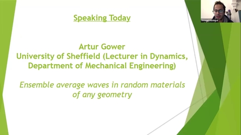 Thumbnail for entry RCMM Wave scattering and Solid Mechanics - Artur Gower, University of Sheffield