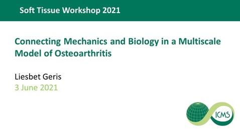 Thumbnail for entry Connecting Mechanics and Biology in a Multiscale Model of Osteoarthritis - Liesbet Geris