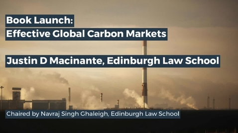 Thumbnail for entry Effective Global Carbon Markets by Justin D Macinante