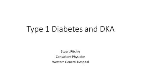 Thumbnail for entry Type 1 Diabetes and DKA - Stuart Ritchie