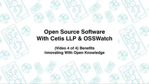 Thumbnail for entry Open Source Software with Cetis LLP., & OSSWatch, (Video 4 of 4) Benefits, Innovating With Open Knowledge