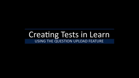 Thumbnail for entry Learn Tests - Upload Questions