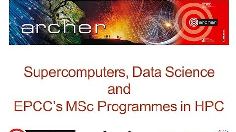 Thumbnail for entry Webinar: MSc programmes in High-Performance Computing at EPCC, University of Edinburgh