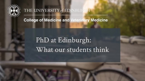Thumbnail for entry Our PhD students describe their experience of postgraduate life | The University of Edinburgh