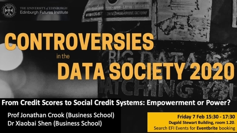 Thumbnail for entry Week 7 Crook and Shen Discussion -  From Credit scores to social credit systems: empowerment or power?